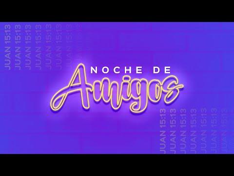 EN VIVO | Noche De Amigos