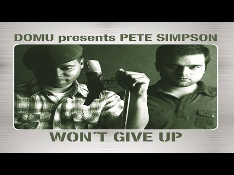 Domu presents Pete Simpson - Won't Give Up (The Realm Vocal Mix)