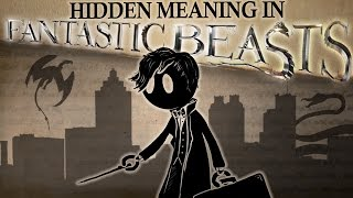 Hidden Meaning in Fantastic Beasts and Where to Find Them — Harry Potter Series