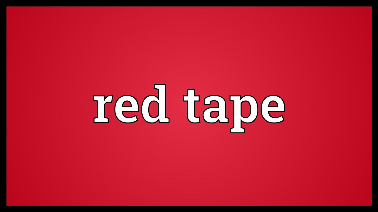 Red tape Meaning - YouTube
