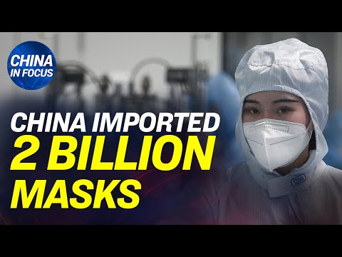 China Imported 2 Billion Masks When Claiming No Outbreak; Hospital Tests Doctor 4 Ways For CCP Virus