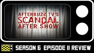 Scandal Season 6 Episode 11 Review & After Show | AfterBuzz TV
