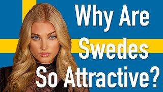 5 Reasons Why Swedish People Are So Attractive (Number 3 Is My Favorite)