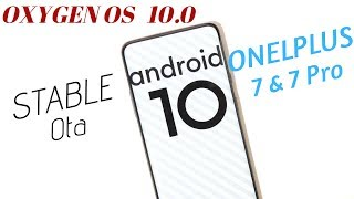 Official Oxygen OS 10.0 Stable Ota Android 10 For Oneplus 7 & 7 Pro Quick Look & Features