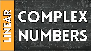 Complex Numbers - Linear Algebra Made Easy (2016)