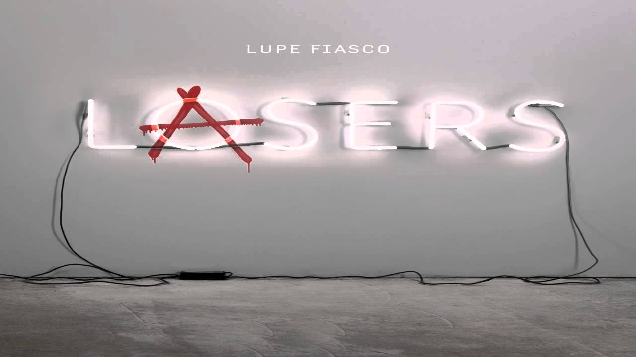 Lupe Fiasco - The Show Goes On (Lasers) - YouTube