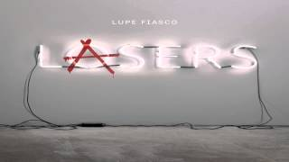 Lupe Fiasco - The Show Goes On (Lasers)