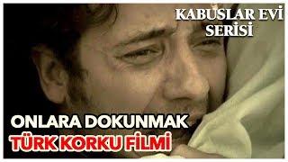 Onlara Dokunmak - Türk Korku Filmi (Tek Parça)
