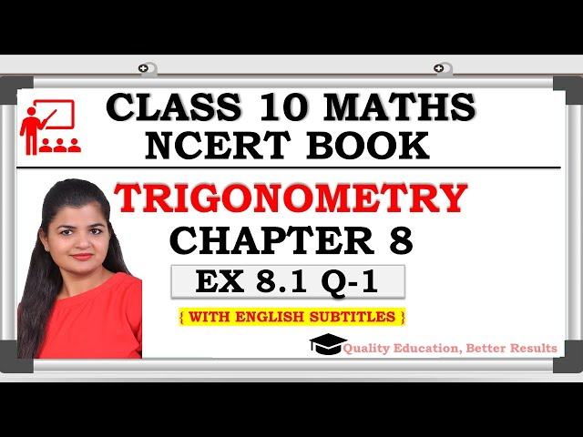 Class 10 Trigonometry Exercise 8.1 Question 1 | CBSE | NCERT BOOK