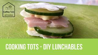 Cooking Tots - DIY lunchables