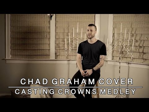 Casting Crowns Medley: Who Am I  Praise You in This Storm  Chad Graham