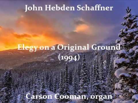 John Hebden Schaffner — Elegy on an Original Ground (1994) for organ