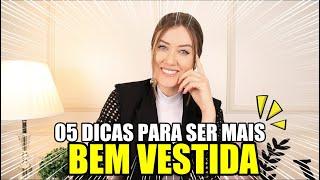 05 DICAS PARA SER MAIS BEM VESTIDA - Vitória Portes