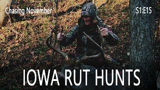 Chasing November S1E15 | Iowa Rut Hunts