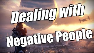 Destiny :: Dealing with Negative People