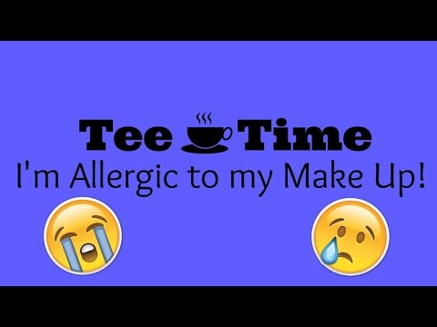 Tee Time: I'm Allergic To Make Up! Too Much Tee