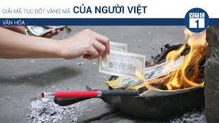 Giải mã tục đốt vàng mã của người Việt   VTC1