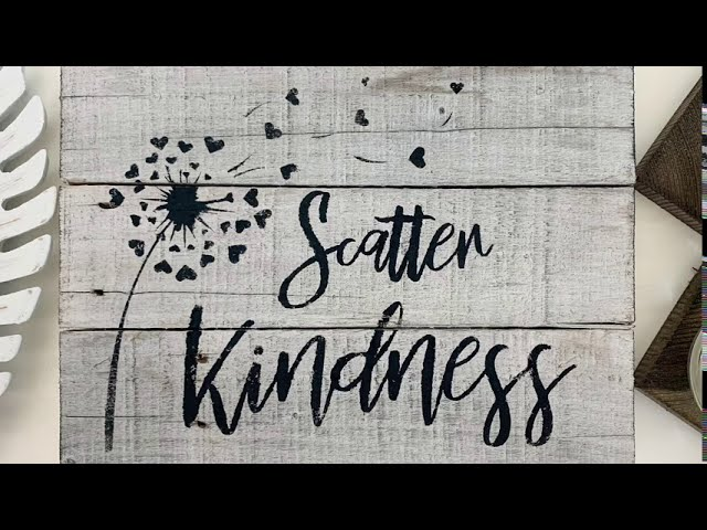 Scatter Kindness - Rustic Sign Night Whitewashed Sign Demo
