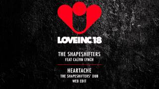 The Shapeshifters feat Calvin Lynch - Heartache (The Shapeshifters