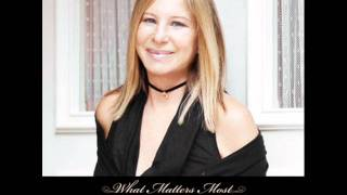 Watch Barbra Streisand What Matters Most video