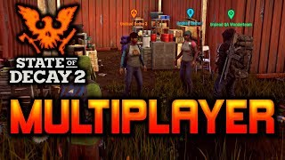 MULTIPLAYER, How it Will Work | State of Decay 2