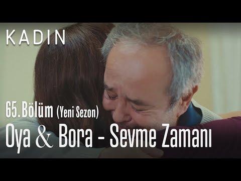Oya & Bora - Sevme Zamanı - Kadın 65. Bölüm (Yeni Sezon)