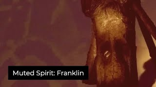 Muted Spirit: Franklin, Experimental Video Art and Music by Collin Thomas