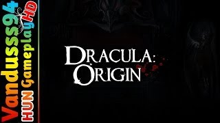 Dracula Origin Gameplay (HUN) [PC FULL HD]
