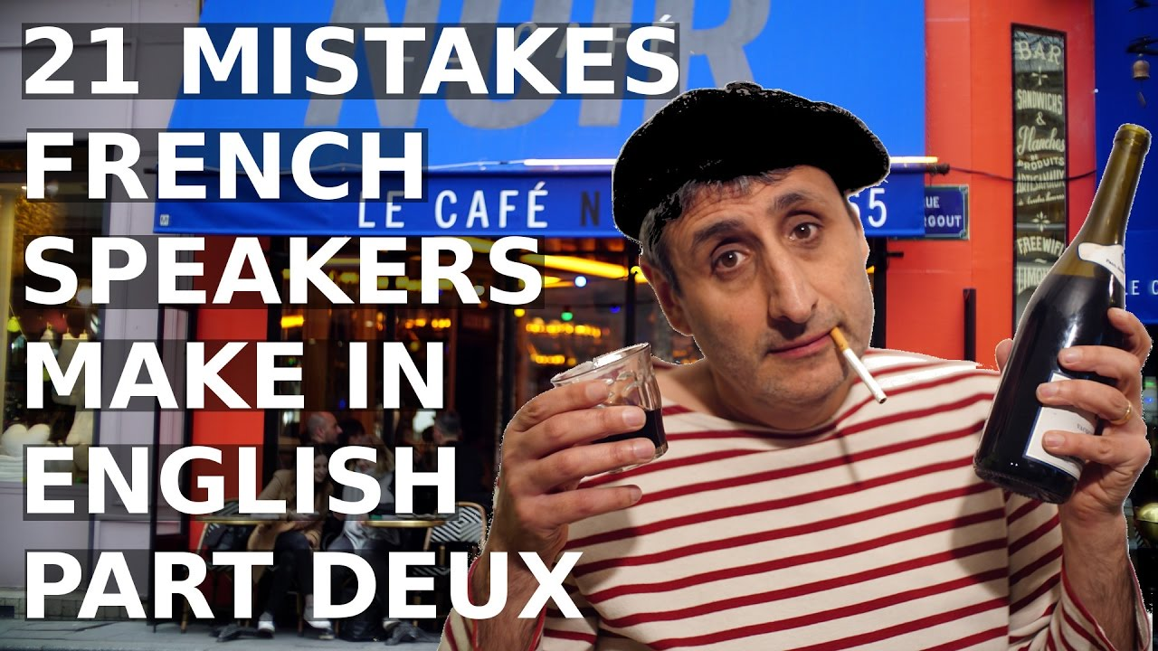 21 Mistakes French Speakers Make In English  Part 2  Youtube