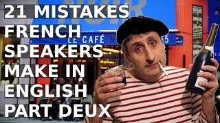 21 Mistakes French Speakers Make in English - part 2