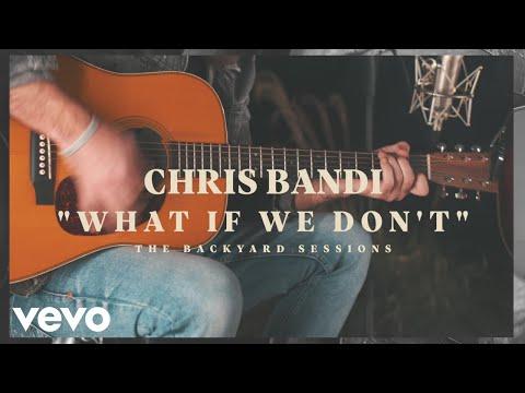 Chris Bandi - What If We Don't