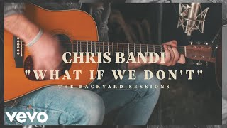 Смотреть клип Chris Bandi - What If We Don't