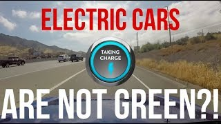 Electric Cars May Not Be Green...Really?