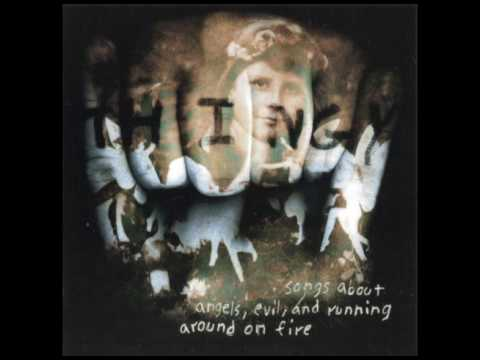 Thingy — Songs About Angels, Evil and Running Around On Fire (1997) FULL ALBUM