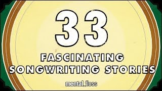 Repeat youtube video 33 Fascinating Songwriting Stories - mental_floss on YouTube (Ep. 42)