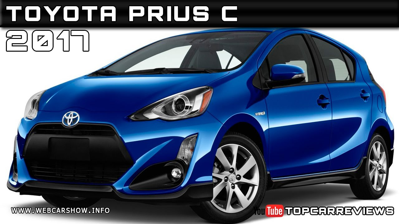 2017 Toyota Prius C Review And Release Date >> 2017 Toyota Prius C Review Rendered Price Specs Release Date Youtube
