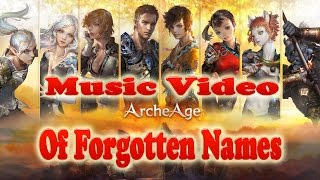 ArcheAge Music Video Of Forgotten Names