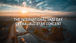 The International Jazz Day Global All-Star Concert (St Petersburg, Russia, 30 April 2018) thumbnail