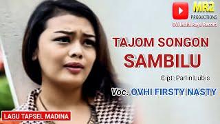TAJOM SONGON SAMBILU - Lagu Tapsel - OVHI FIRSTY NASTY