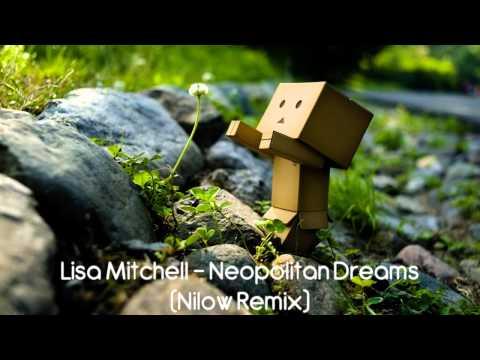 Lisa Mitchell - Neopolitan Dreams (Nilow Remix) 'HD' ♫