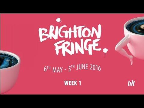 Brighton Fringe 2016 - Week 1