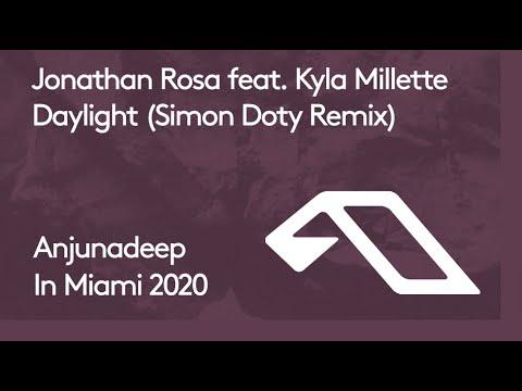 Jonathan Rosa Feat.  Kyla Millette - Daylight (Simon Doty Remix) [Anjunadeep In Miami 2020]