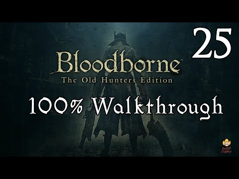 Bloodborne - Walkthrough