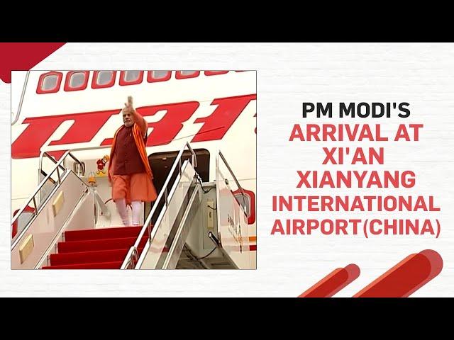 PM Modi's arrival at Xi'an Xianyang International Airport(CHINA)   PMO