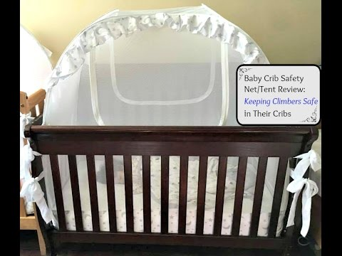 Baby Crib Safety Net/Tent Review Keeping Climbers Safe in Their Cribs & Baby Crib Safety Net/Tent Review: Keeping Climbers Safe in Their ...
