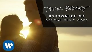 Taylor Berrett - Hypnotize Me (Official Music Video)
