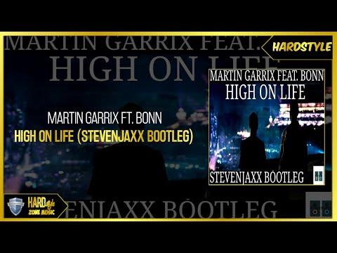 Martin Garrix Feat. Bonn - High On Life (STEVENJAXX BOOTLEG)