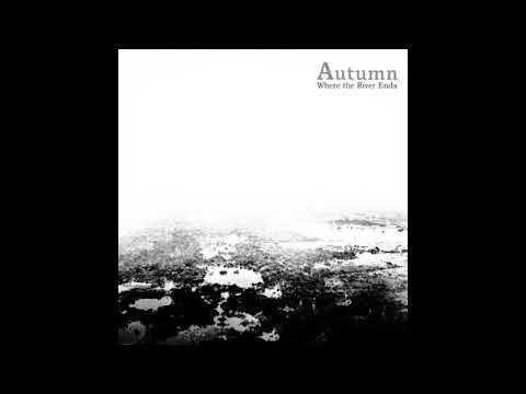 Autumn - Where The River Ends Mp3