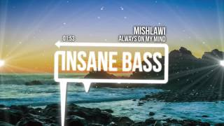Mishlawi - Always on my mind (Bass Boosted)
