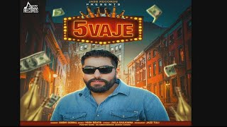 5 Vaje | ( Full Song) | Sabhi Somal | New Punjabi Songs 2019 | Latest Punjabi Songs 2019
